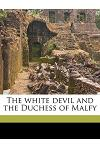 The White Devil and the Duchess of Malfy