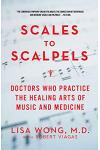 Scales to Scalpels: Doctors Who Practice the Healing Arts of Music and Medicine