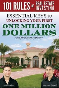 101 Rules of Real Estate Investing: Essential Keys to Unlocking your first $1,000,000
