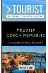 Greater Than a Tourist-Prague Czech Republic: 50 Travel Tips from a Local