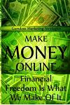 Make Money Online - Financial Freedom Is What We Make of It