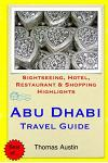 Abu Dhabi Travel Guide: Sightseeing, Hotel, Restaurant & Shopping Highlights
