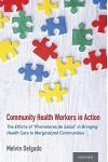 Community Health Workers in Action: The Efforts of