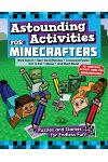 Astounding Activities for Minecrafters: Puzzles and Games for Endless Fun