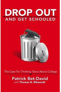 Drop Out And Get Schooled: The Case For Thinking Twice About College