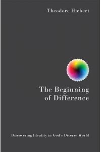 The Beginning of Difference: Discovering Identity in God's Diverse World