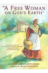 A Free Woman on God's Earth: The True Story of Elizabeth