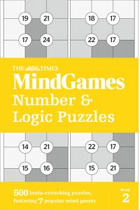 The Times Mind Games Number and Logic Puzzles Book 2 : 500 Brain-Crunching Puzzles, Featuring 7 Popular Mind Games