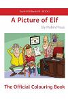 Gudh Elf & Badh Elf - Book 1 a Picture of Elf, the Official Colouring Book