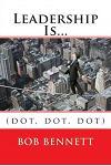 Leadership Is...: (dot, Dot, Dot)