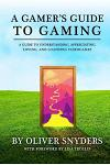A Gamer's Guide to Gaming: A Guide to Understanding, Appreciating, Loving, and Loathing Videogames