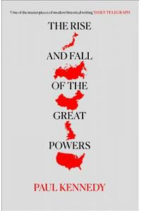 The Rise and Fall of the Great Powers :