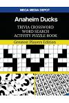 Anaheim Ducks Trivia Crossword Word Search Activity Puzzle Book: Greatest Players Edition