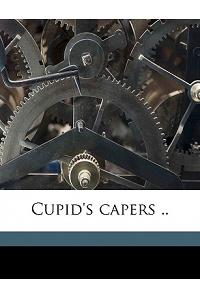 Cupid's Capers ..