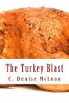 The TURKEY BLAST: 16 Pound Turkey 2 1/2 Hours in a Conventional Oven!!!
