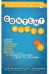 Content Rules: How to Create Killer Blogs, Podcasts, Videos, Ebooks, Webinars (and More) That Engage Customers and Ignite Your Busine