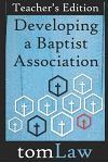 Developing a Baptist Association: Teacher's Edition