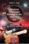 Amateur Telescope Making in the Internet Age: Finding Parts, Getting Help, and More