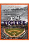 The Detroit Tigers: A Pictorial Celebration of the Greatest Players and Moments in Tigers History