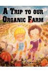 A Trip to Our Organic Farm