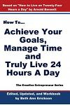 How to Achieve Your Goals, Manage Time, and Truly Live 24 Hours a Day: The Creative Entrepreneur Series