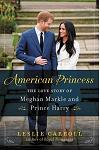 American Princess: The Love Story of Meghan Markle and Prince Harry