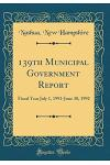 139th Municipal Government Report: Fiscal Year July 1, 1991-June 30, 1992 (Classic Reprint)