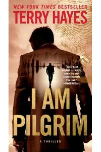 I Am Pilgrim : A Thriller