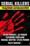 2015 Serial Killers True Crime Anthology, Volume II