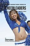 The Students Guidebook To Mental Toughness For Cheerleaders: Improving Your Performance Through Meditation, Calmness Of Mind, And Stress Management