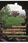 International Intervention and the Problem of Legitimacy: Encounters in Postwar Bosnia-Herzegovina