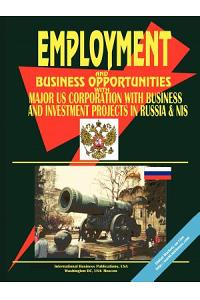 Employment & Business Opportunities with Major Us & International Corporations with Business and Investment Projects in Russia, Cis & Baltics