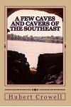 A Few Caves and Cavers of the Southeast: Why Do We Cave?