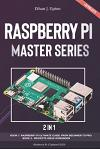 2 in 1: Rasberry Pi Master Series: Beginners Guide + Projects Workbook ( Rasberry Pi 4 Updated 2020)