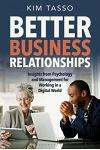 Better Business Relationships: Insights from Psychology and Management for Working in a Digital World