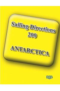 Sailing Directions 200 Antarctica: Planning Guide and Enroute