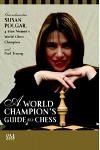 A World Champion's Guide to Chess: Step-by-step instructions for winning chess the Polgar way