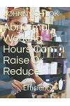 Abnormal Working Hours Can Raise Or Reduce: Efficiency