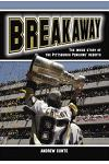 Breakaway: The Inside Story of a Hockey Team's Rebirth