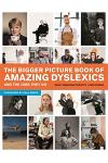The Bigger Picture Book of Amazing Dyslexics and the Jobs They Do