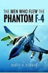 The Men Who Flew the F-4 Phantom