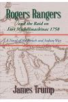 Rogers Rangers and the Raid on Fort Michilimackinac 1758: A Novel of the French and Indian War