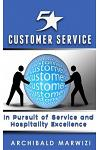 5-Star Customer Service: In Pursuit of Service & Hospitality Excellence