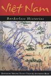 Viet Nam: Borderless Histories