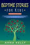 Bedtime Stories for Kids - 3 Books in 1: A Collection of Mindfulness Meditations, Aesop's Fables and Short Classic Fairy Tales to Help Your Children a