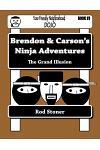 Brendon & Carson's Ninja Adventures: The Grand Illusion