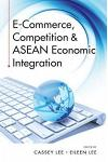 E-Commerce, Competition & ASEAN Economic Integration