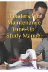 Leadership Maintenance Tune-Up: Study Manuel