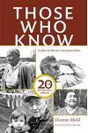 Those Who Know: Profiles of Alberta's Aboriginal Elders (20th Anniversary Edition)