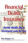 Financial Death Insurance: Avoid Death by a Thousand Cuts in Pay